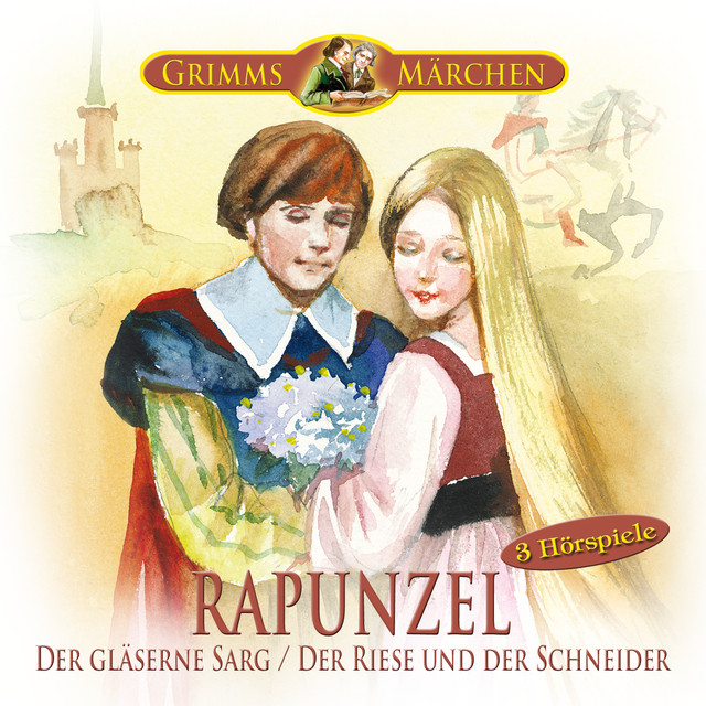Grimms Märchen: Rapunzel, Der gläserne Sarg, Der Riese und der Schneider