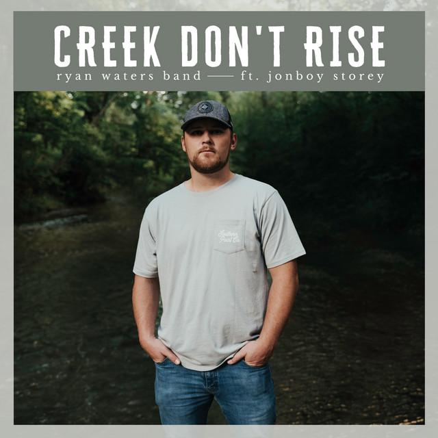 Creek Don't Rise