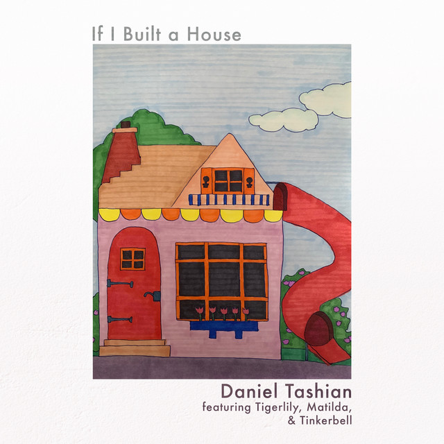If I Built A House by Daniel Tashian