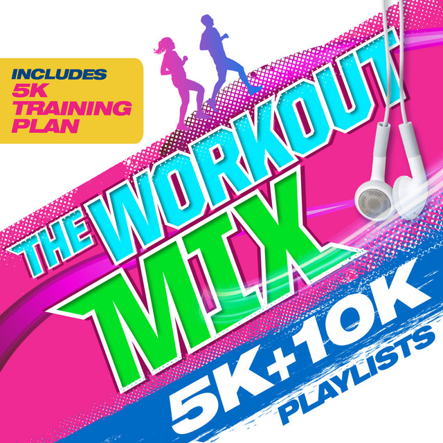 The Workout Mix - 5k & 10k Playlists