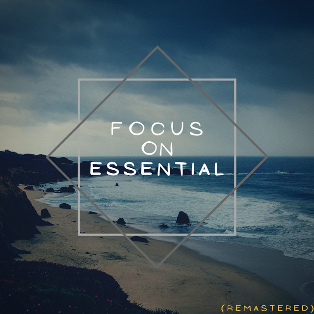 Focus On Essential (Remastered)