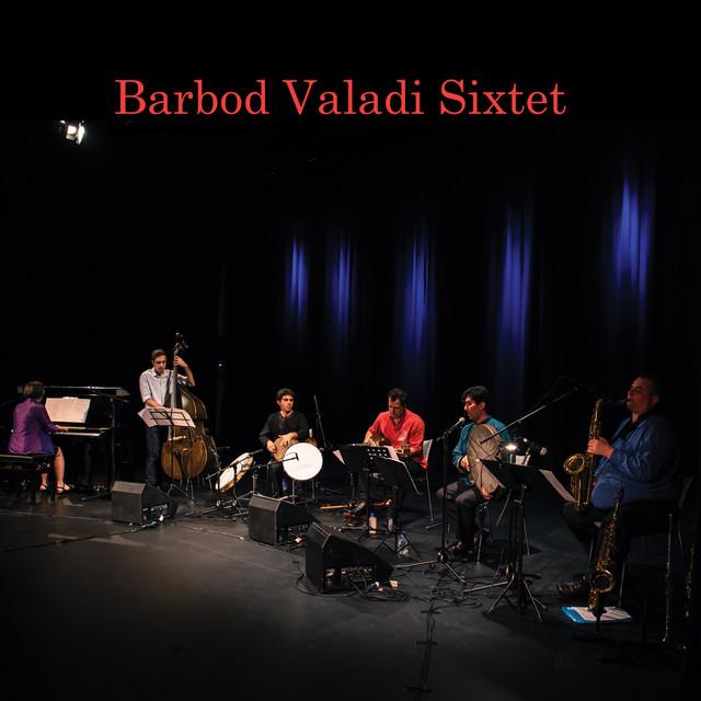 Barbod Valadi Sixtet Live