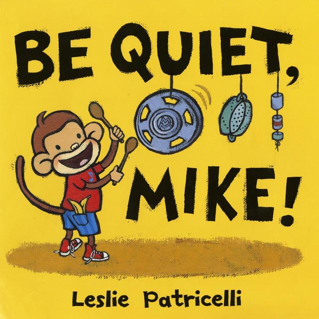 Be Quiet Mike by Caspar Babypants