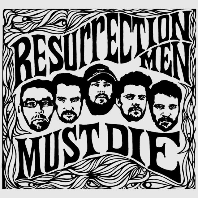 Resurrection Men Must Die