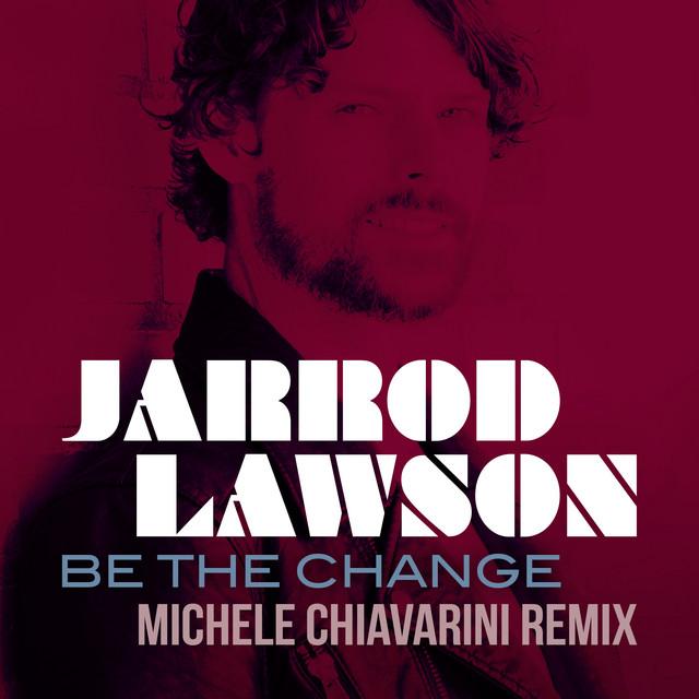 Be The Change (Michele Chiavarini Remix)