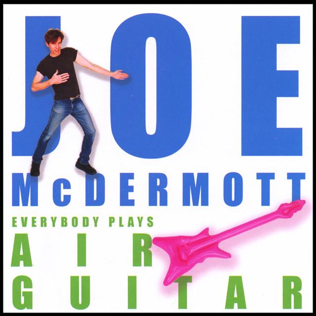 Everybody Plays Air Guitar by Joe McDermott