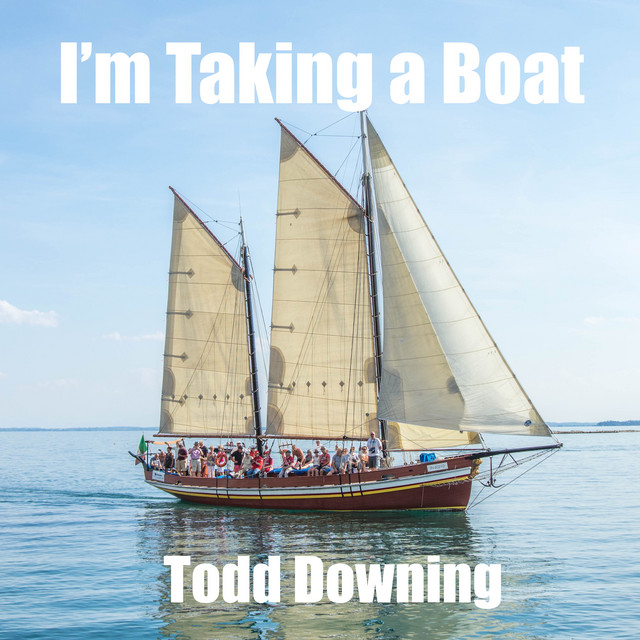 I'm Taking a Boat by Todd Downing