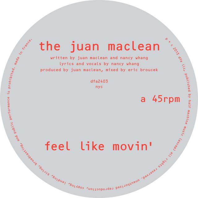 Feel like movin' · The Juan MacLean