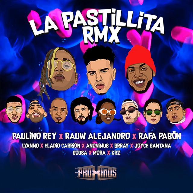 La Pastillita (feat. Rafa Pabön, Lyanno, Eladio Carrión, Anonimus, Brray, Joyce Santana, Sousa, Mora & KRZ) - Remix