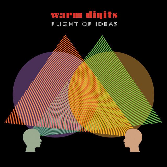 Warm Digits  Flight Of Ideas :Replay