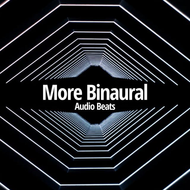 ! ! ! More Binaural Audio Beats ! ! !