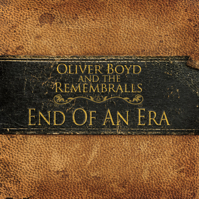 End of an Era Ep by Oliver Boyd and the Remembralls