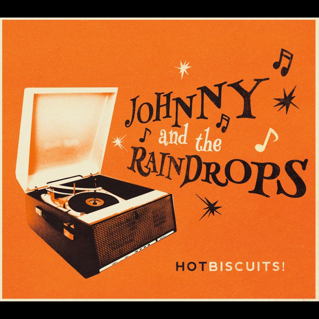 Hot Biscuits by Johnny And The Raindrops
