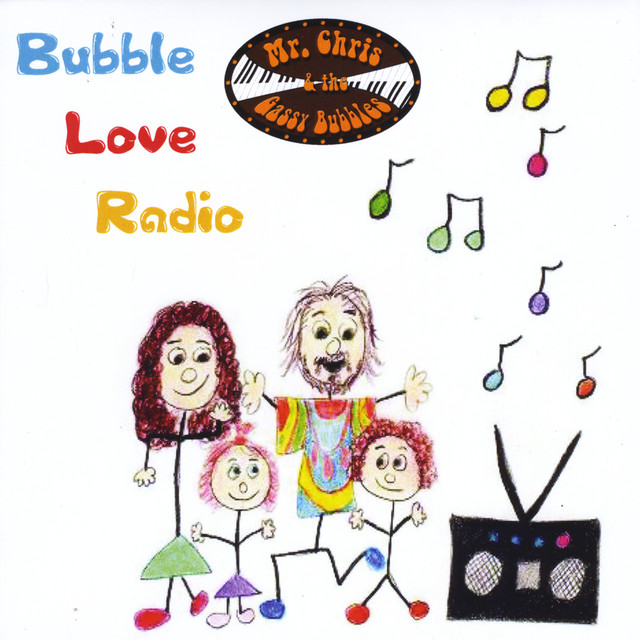 Bubble Love Radio by Mr. Chris & The Gassy Bubbles
