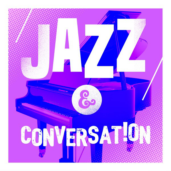 Jazz & Conversation