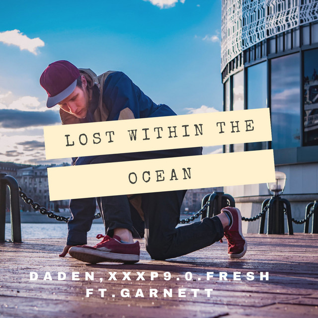 Daden & XxXP9.0.Fresh feat. Garnett - Lost Within the Ocean