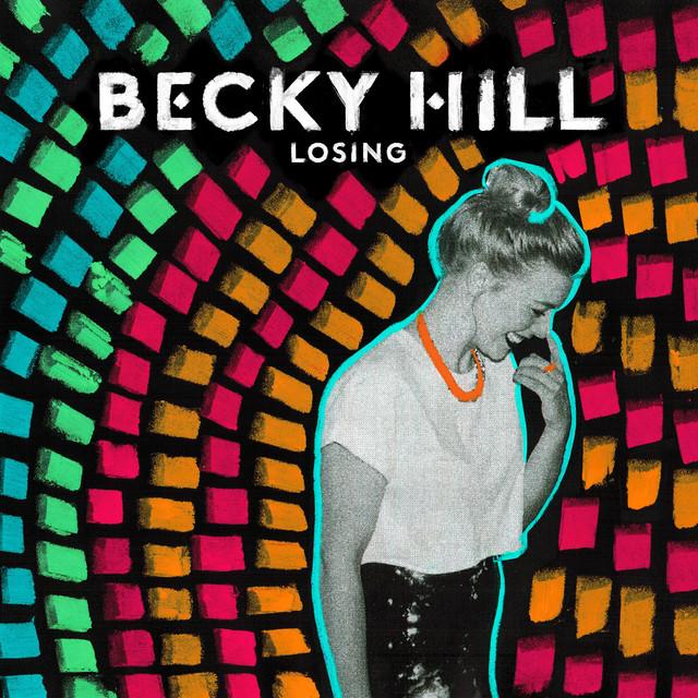 Losing · Becky Hill