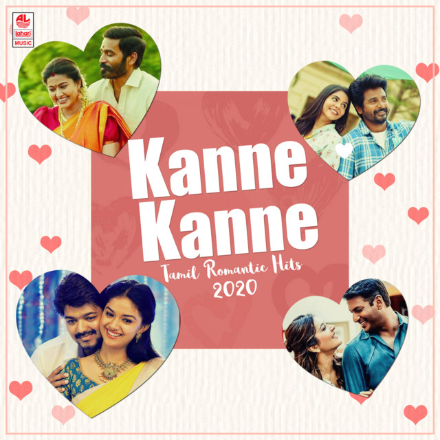 Kanne Kanne - Tamil Romantic Hits 2020
