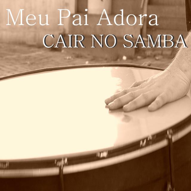 Meu Pai Adora Cair No Samba
