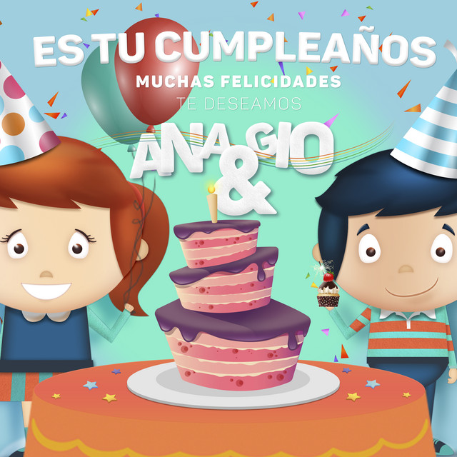 Es Tu Cumpleaños by Ana & Gio
