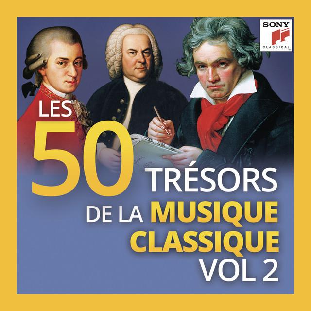 Les 50 Trésors de la Musique Classique, Vol. 2