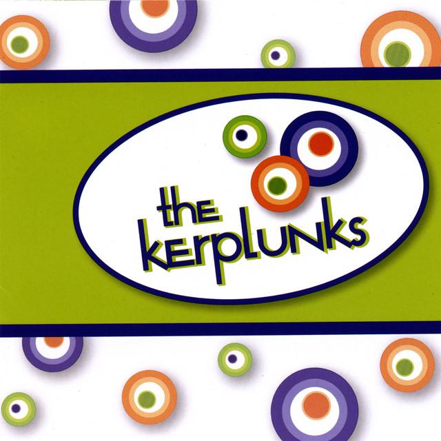 The Kerplunks by The Kerplunks