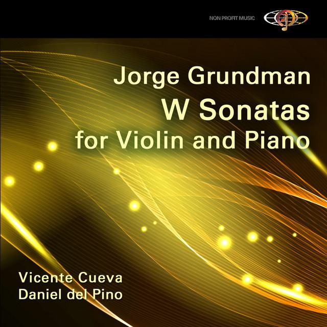 Jorge Grundman: W Sonatas for Violin and Piano