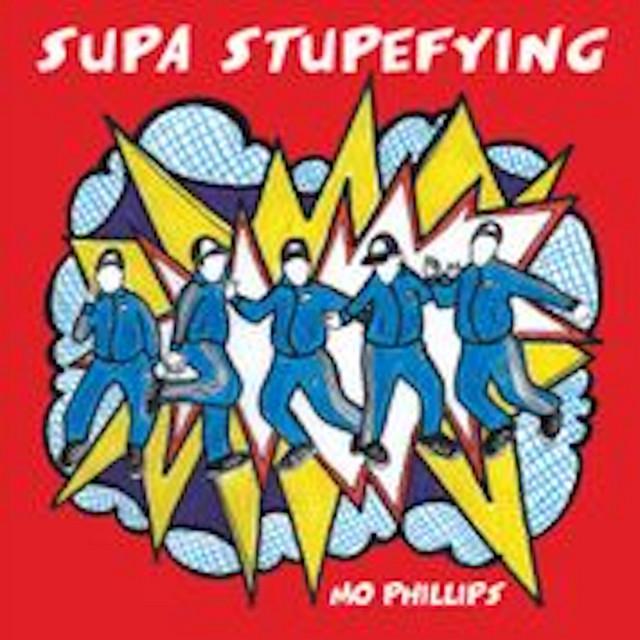 Supa Stupefying by Mo Phillips