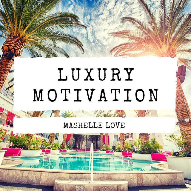 Luxury Motivation