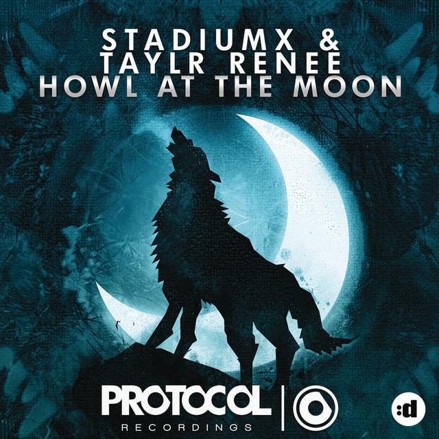 Stadiumx & Taylr Renee - Howl At The Moon