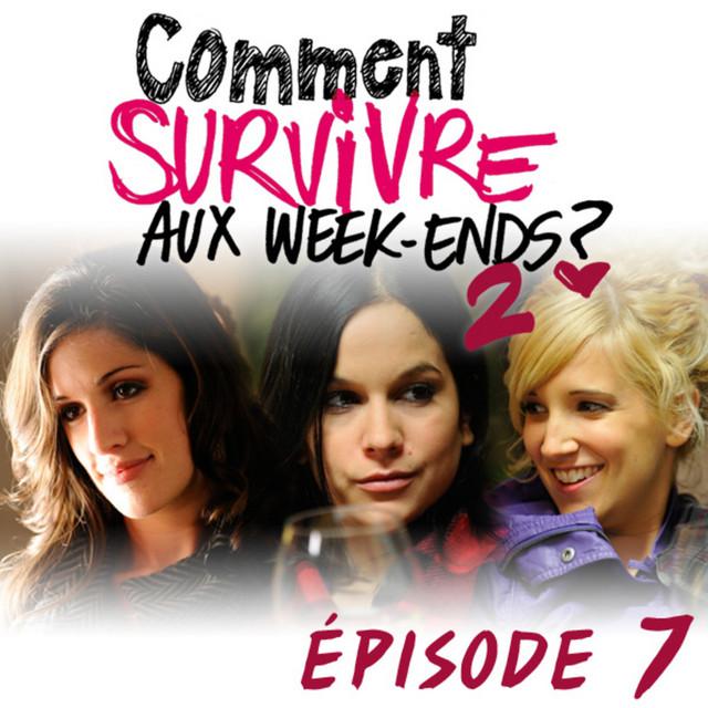 Comment survivre aux week-ends ?2 - Épisode 7
