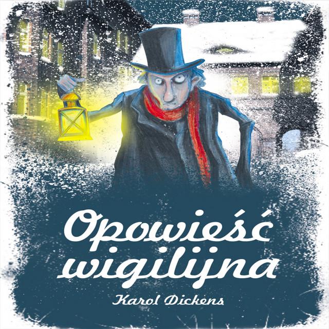 Karol Dickens Opowiesc Wigilijna By Michal Kula On Spotify