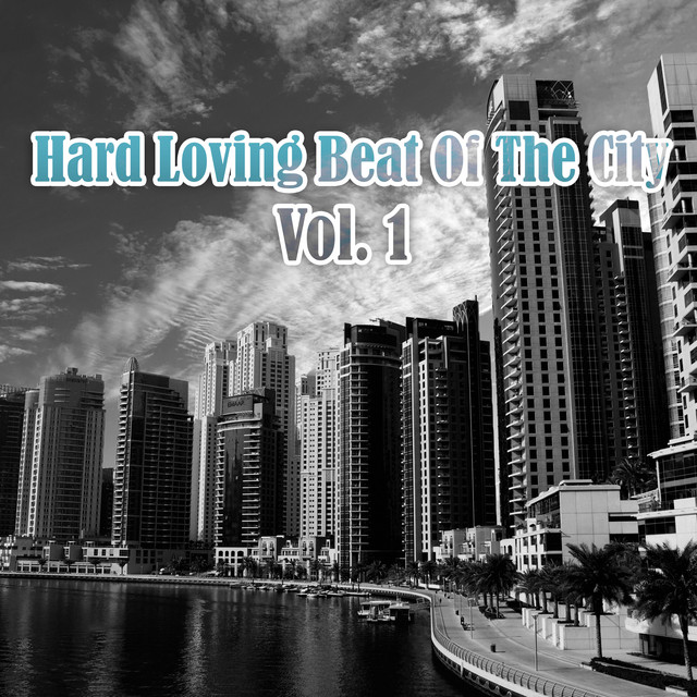 Hard Loving Beat of the City, Vol. 1