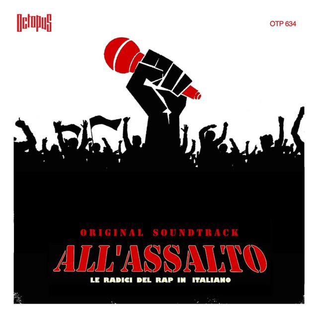 All'assalto (Le radici del rap italiano) (Colonna sonora originale del film)