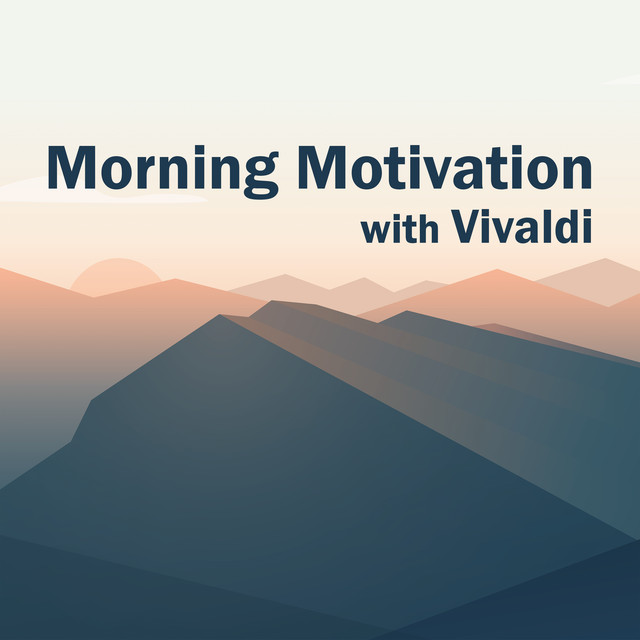 Morning Motivation with Vivaldi