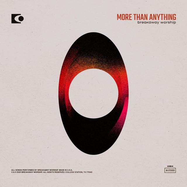 Breakaway Worship - More Than Anything