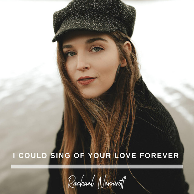 Rachael Nemiroff - I Could Sing Of Your Love Forever
