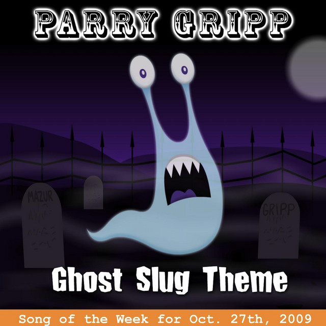 Ghost Slug Theme by Parry Gripp