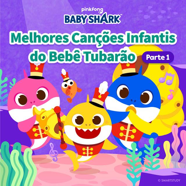 Melhores Canções Infantis Do Bebê Tubarão (Parte 1)