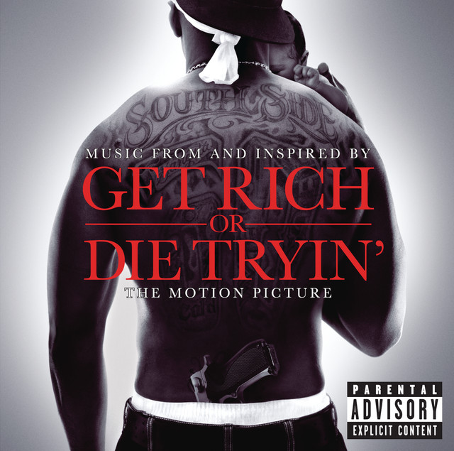 Get Rich Or Die Tryin'- The Original Motion Picture Soundtrack