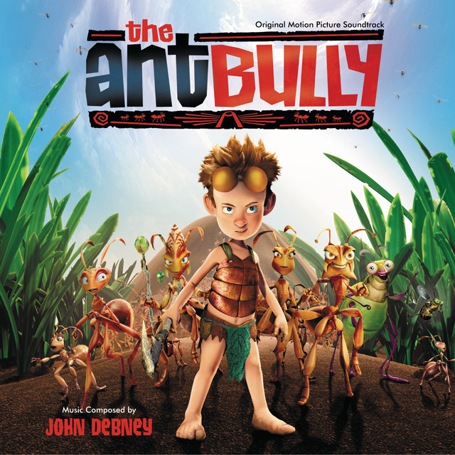 The Ant Bully (Original Motion Picture Soundtrack) - Official Soundtrack