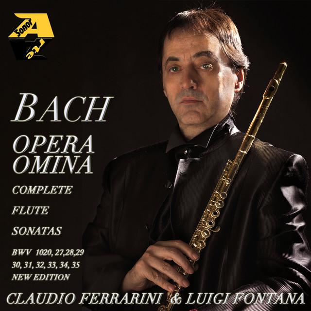 J.S.Bach: Opera Omina, Complete Flute Sonatas BWV 1020, 27, 28, 29, 30, 31, 32, 33, 34, 35 (New Edition)