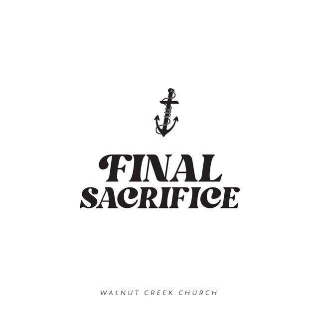 Walnut Creek Church - Final Sacrifice (Demo)