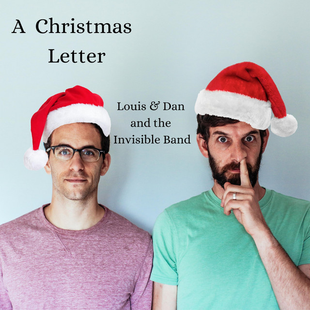 A Christmas Letter by Louis and Dan and the Invisible Band