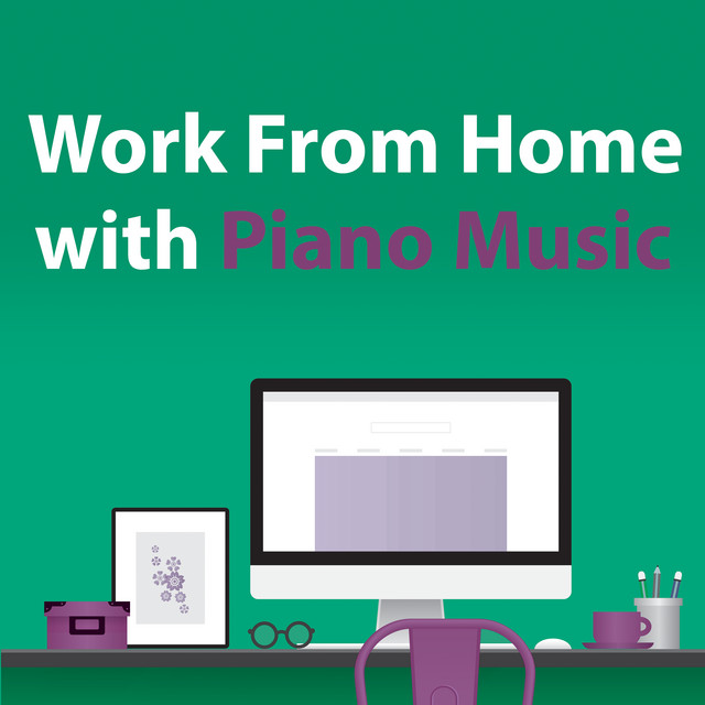 Work From Home With Piano Music