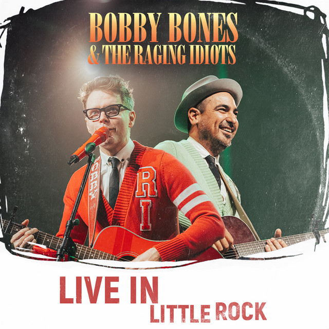 Bobby Bones & the Raging Idiots (Live in Little Rock) Image