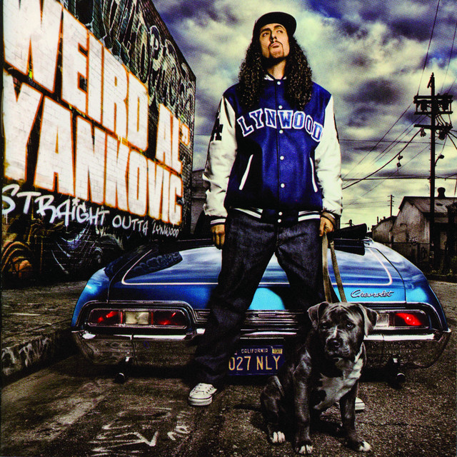 "Straight Outta Lynwood by ""Weird Al"" Yankovic"