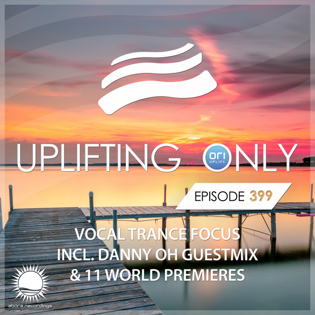 Uplifting Only Episode 399 (incl. Danny Oh Guestmix)