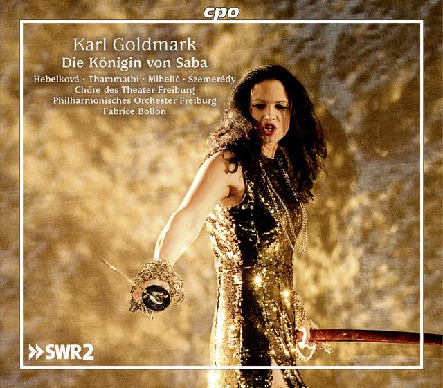 Goldmark: Die Königin von Saba, Op. 27