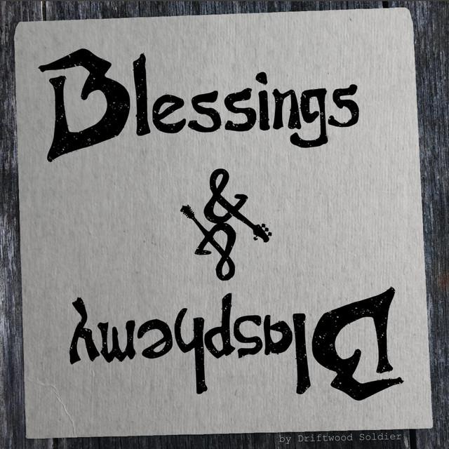 Blessings & Blasphemy